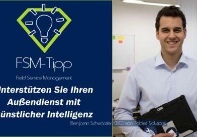 FSM-Tipp von Tablet Solutions: Unterstützen Sie Ihren Außendienst mit künstlicher Intelligenz
