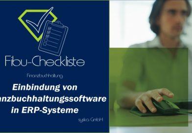 Fibu-Checkliste: Einbindung von Finanzbuchhaltungssoftware in ERP-Systeme