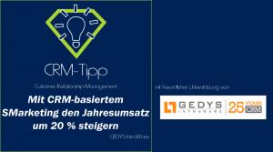 CRM-Tipp von GEDYS IntraWare: Mit CRM-basiertem SMarketing den Jahresumsatz um 20 % steigern