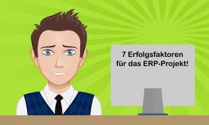 7 Erfolgsfaktoren für das ERP-Projekt!